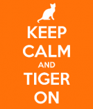 Keep_Calm_and_Tiger_On.png